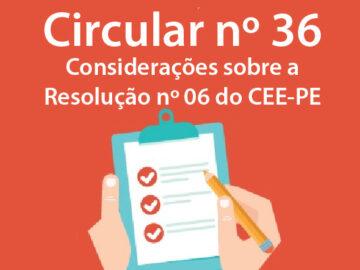 Circular nº 36/2020 – Considerações sobre a Resolução nº 06/CEE-PE